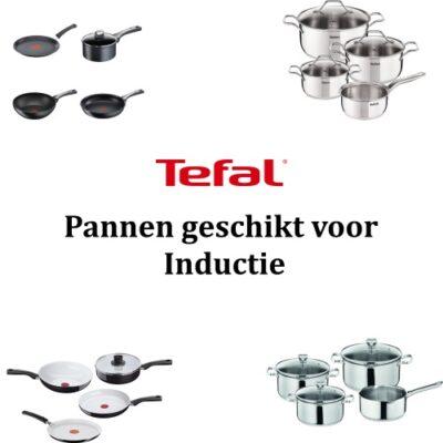 Tefal pannen geschikt voor inductie